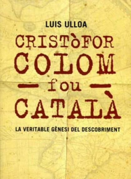 'Cristòfor Colom fou català', de Luis de Ulloa