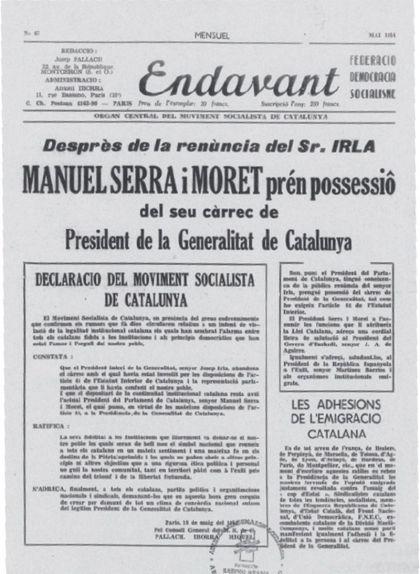 El diari 'Endavant', editat pel Moviment Socialista de Catalunya, va fer-se ressò de la presa de possessió de Serra i Moret com a president de la Generalitat