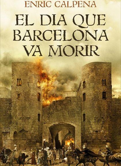 'El dia que Barcelona va morir', d'Enric Calpena